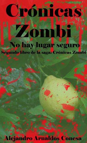 Crónicas zombi: No hay lugar seguro eBook: Conesa, Alejandro Arnaldos: Amazon.es: Tienda Kindle