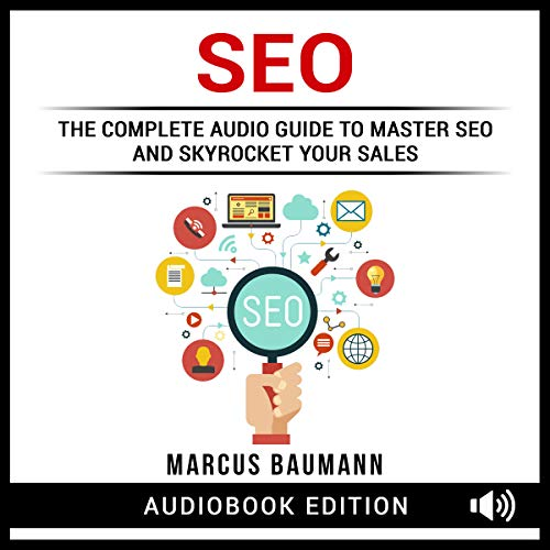 SEO: The Complete Audio Guide to Master SEO and Skyrocket Your Sales audiobook cover art
