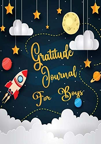 Gratitude Journal For Boys: Gratitude Journal Notebook Diary Record for Children Boys Girls With Daily Prompts to Writing and Practicing  for ... 120 Pages (Planner Diary Notebook Happiness)