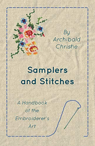 Learn More About Samplers And Stitches – A Handbook Of The Embroiderer's Art