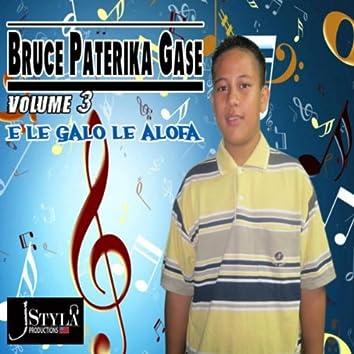 Volume 3: E Le Galo Le Alofa
