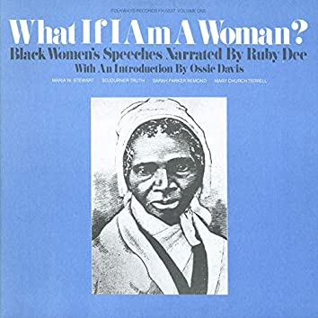 What if I am a Woman?, Vol. 1: Black Women's Speeches