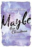 Maybe this Christmas - Und dann war es so viel mehr (Colorado Ice, Band 3) - Jennifer Snow