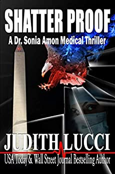 Shatter Proof: A Sonia Amon, MD Medical Thriller (Dr. Sonia Amon Medical Thrillers Book 1) by [Judith Lucci, Margaret Daly]