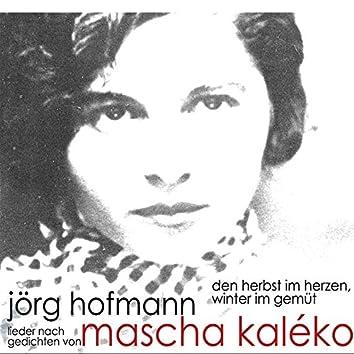 Mascha Kaléko - Den Herbst im Herzen, Winter im Gemüt