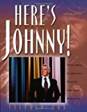 Here's Johnny!: Thirty Years of America's Favorite Late-Night Entertainer