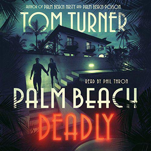 Palm Beach Deadly Audiobook By Tom Turner cover art
