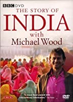Michael Wood - Story Of India