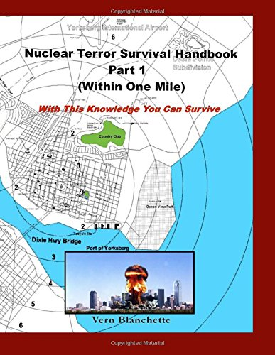 Nuclear Terror Survival Handbook Part 1 - Within One Mile: With this Knowledge You Can Survive