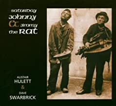 HULETT, ALISTAIR & DAVE SWARBRICK - SATURDAY JOHNNY ET JIMMY THE RAT