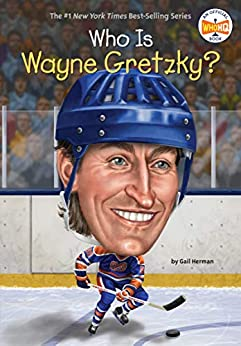 Who Is Wayne Gretzky? (Who Was?) by [Gail Herman, Who HQ, Ted Hammond]