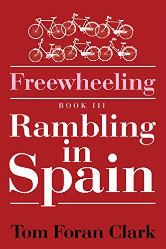 Freewheeling: Rambling in Spain: Book Iii (English Edition)