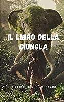 Il libro della giungla: Le opere più emblematiche della letteratura giovanile, rivolte a bambini, giovani e adulti.