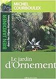 Bien jardiner dans les Alpes-Maritimes : le jardin d'ornement - Le jardin ornement