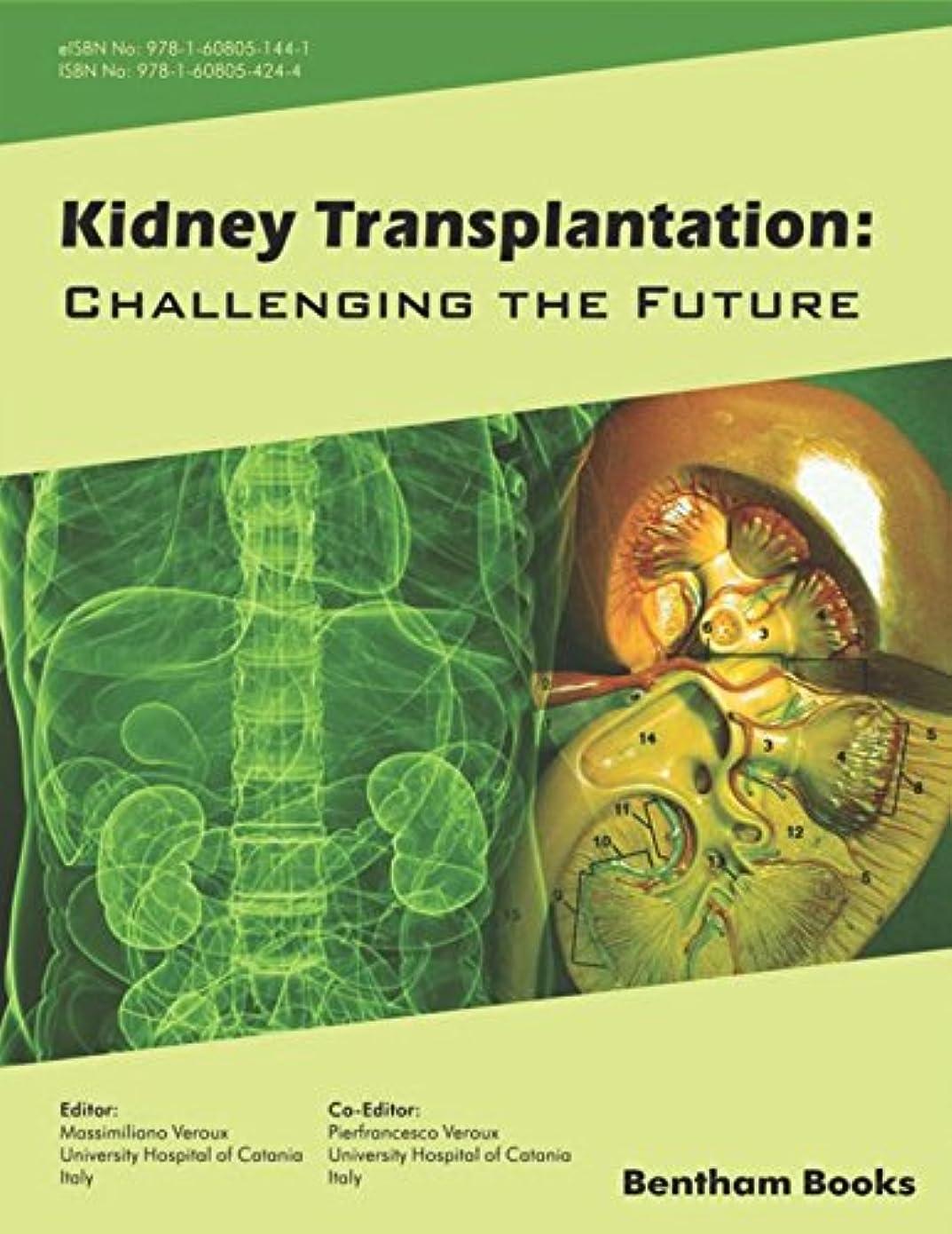 土器議題繕うKidney Transplantation: Challenging the Future