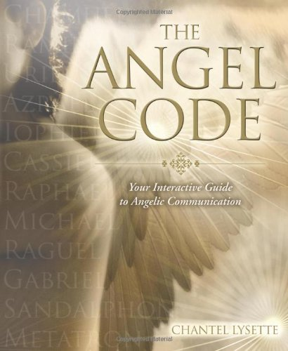 The Angel Code: Your Interactive Guide to Angelic Communication