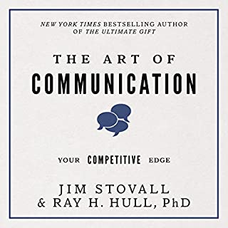The Art of Communication     Your Competitive Edge              By:                                                                                                                                 Jim Stovall,                                                                                        Raymond H. Hull                               Narrated by:                                                                                                                                 Rich Germaine                      Length: 4 hrs and 28 mins     26 ratings     Overall 4.5