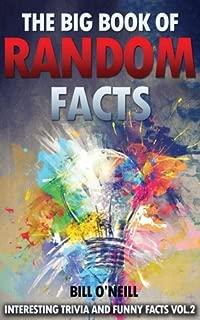 The Big Book of Random Facts Volume 2: 1000 Interesting Facts And Trivia (Interesting Trivia and Funny Facts)