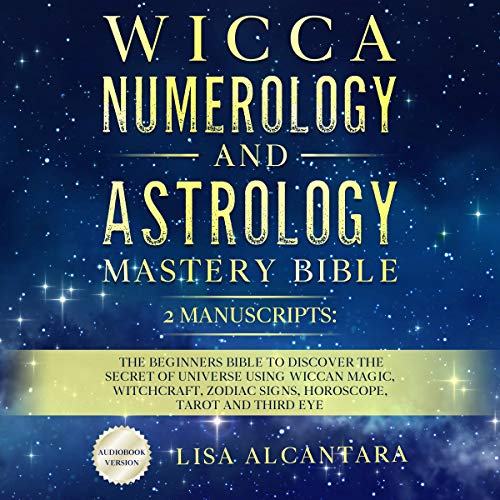 Wicca, Numerology and Astrology Mastery Bible cover art