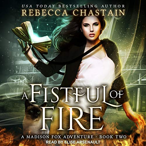 A Fistful of Fire     Madison Fox Adventure Series, Book 2              By:                                                                                                                                 Rebecca Chastain                               Narrated by:                                                                                                                                 Elise Arsenault                      Length: 14 hrs and 45 mins     1 rating     Overall 5.0