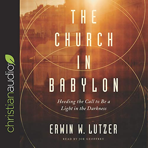 The Church in Babylon Audiobook By Erwin W. Lutzer cover art