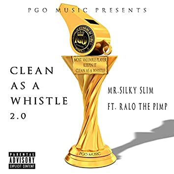 Clean as a Whistle 2.0 (feat. Ralo the Pimp)