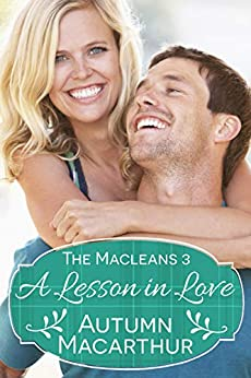 A Lesson in Love: A faith-filled sweet and clean Scottish Christian romance in spring (The Macleans Book 3) by [Autumn Macarthur]