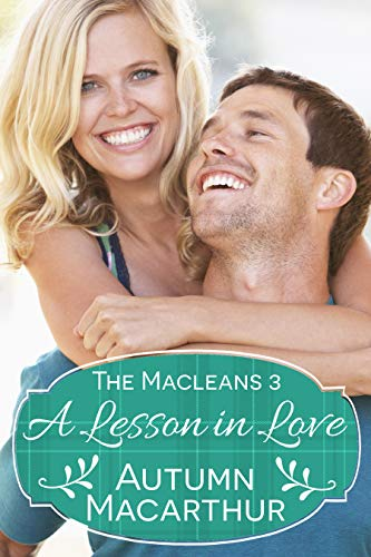 A Lesson in Love: A faith-filled sweet and clean Scottish Christian romance in spring (The Macleans Book 3)