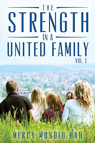 THE STRENGTH IN A UNITED FAMILY VOL. 1: THE POWER OF DESTINY (English Edition)