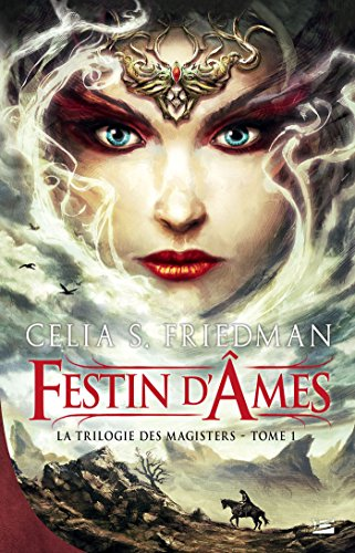 Festin d'Âmes: La Trilogie des Magisters, T1 par [Celia S. Friedman, Jean Claude Mallé]