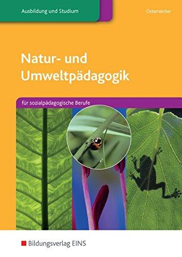 Natur- u- Umweltpädagogik. Für sozialpädagogische Berufe. Lehr-/Fachbuch (Lernmaterialien)