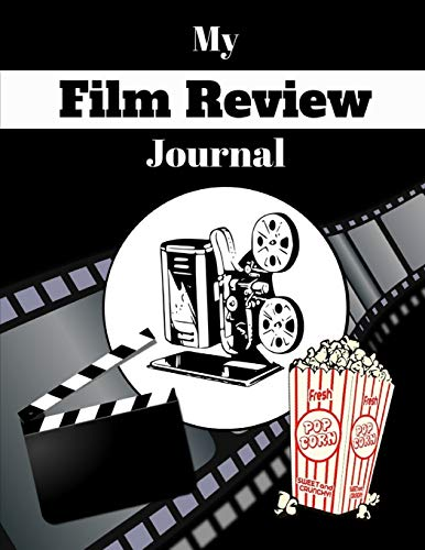 My Film Review Journal: Movie Night Notes Writing Gift - BLANK FILM REVIEW JOURNAL, 123 pages, 6