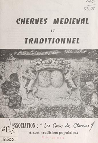 Cherves médiéval et traditionnel (French Edition)