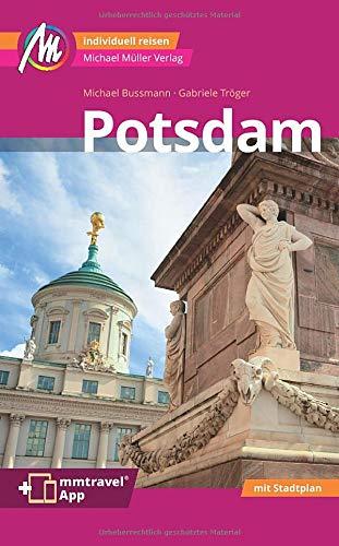 Potsdam MM-City Reiseführer Michael Müller Verlag: Individuell reisen mit vielen praktischen Tipps. Inkl. Freischaltcode zur ausführlichen App mmtravel.com