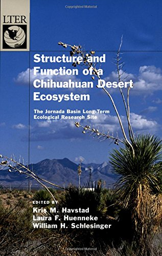 Structure and Function of a Chihuahuan Desert Ecosystem: The Jornada Basin Long-Term Ecological Research Site (The Long-term Ecological Research Network Series)