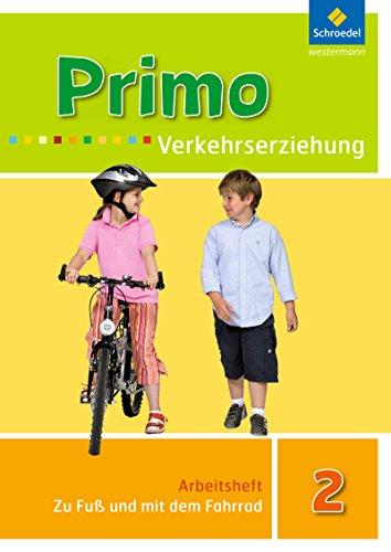 Primo.Verkehrserziehung - Ausgabe 2008: Zu Fuß und mit dem Fahrrad: Arbeitsheft 2