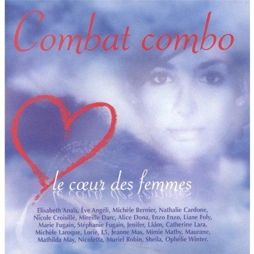 Le Coeur des Femmes-Combat Combo