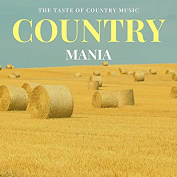 Country Mania - The Taste Of Country Music