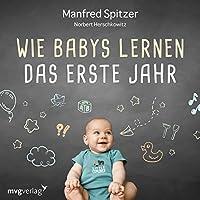 Wie Babys lernen - das erste Jahr Hörbuch