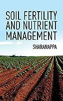 Soil Fertility And Nutrient Management