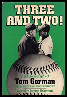 Three and Two! The Autobiography of Tom Gorman, the Great Major League Umpire