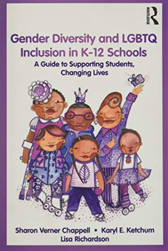 Compare Textbook Prices for Gender Diversity and LGBTQ Inclusion in K-12 Schools: A Guide to Supporting Students, Changing Lives 1 Edition ISBN 9781138044517 by Chappell, Sharon Verner,Ketchum, Karyl E.,Richardson, Lisa