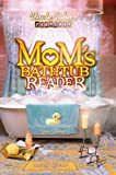 Uncle John's Presents Mom's Bathtub Reader (Uncle John Presents)