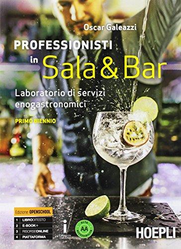 Professionisti in sala & bar. Laboratorio di servizi enogastronomici. Per gli Ist. professionali alberghieri. Con e-book. Con espansione online (Vol. 1)