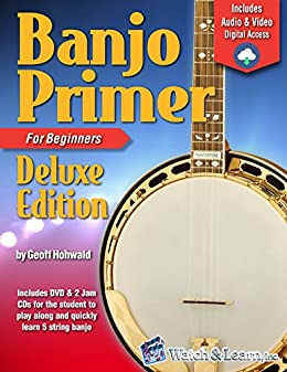 Banjo Primer Book For Beginners Deluxe Edition (Audio & Video Access) by [Geoff Hohwald]
