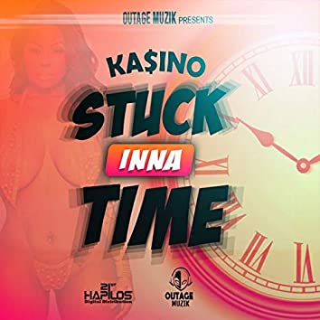 Stuck Inna Time - Single