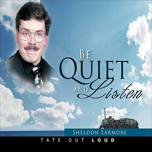 Be Quiet and Listen audiobook cover art