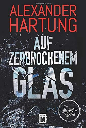 Auf zerbrochenem Glas (Ein Nik-Pohl-Thriller, Band 1)