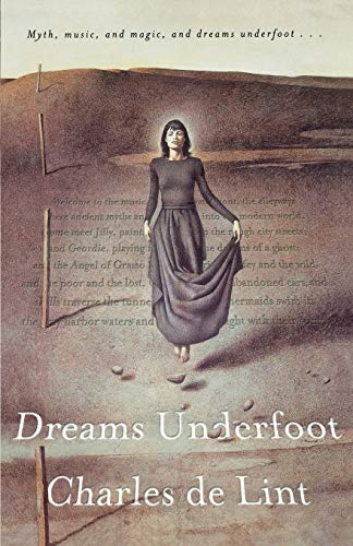 Dreams Underfoot: A Newford Collection