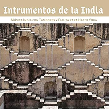 Intrumentos de la India - Música India con Tambores y Flauta para Hacer Yoga
